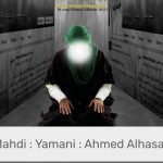 First Mahdi : Yamani : Ahmed Al Hasan